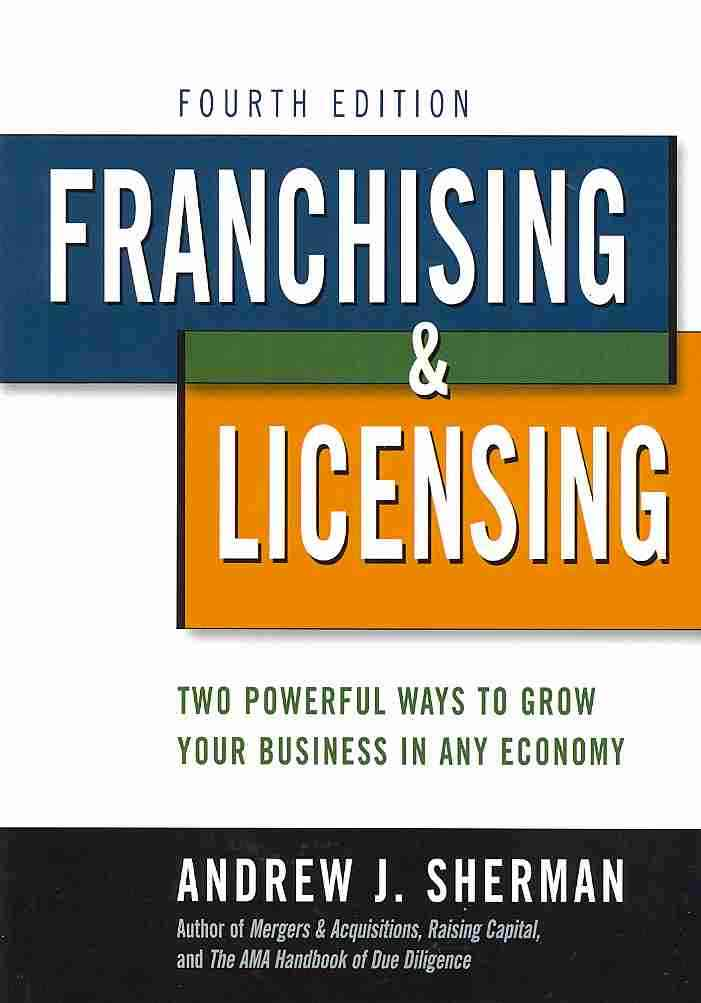 Franchising & Licensing By Sherman, Andrew J.