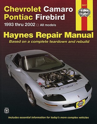 Chevrolet Camaro & Pontiac Firebird Automotive Repair Manual By Stubblefield, Mike/ Haynes, John Harold