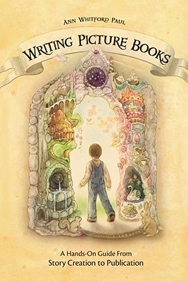 Writing Picture Books By Paul, Ann Whitford